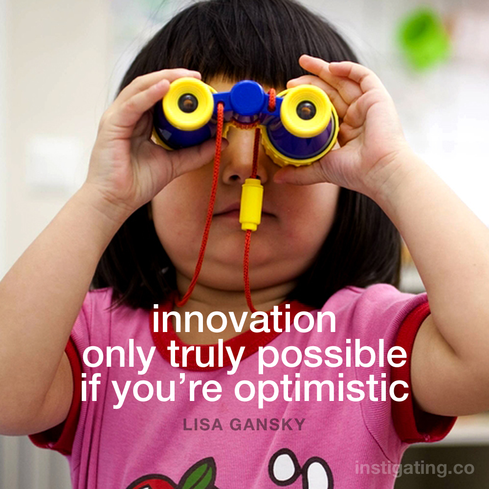 Innovation Only Truly Possible if You are Optimistic