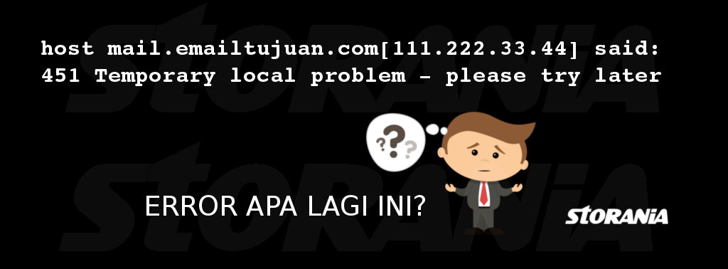 "Apa sih ""451 Temporary local problem - please try later"" ?"